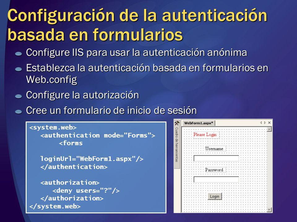 Configuración de la autenticación basada en formularios Configure IIS para usar la autenticación anónima Establezca la autenticación basada en formula