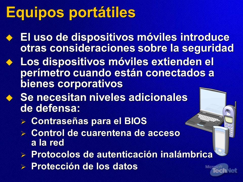 Equipos portátiles El uso de dispositivos móviles introduce otras consideraciones sobre la seguridad El uso de dispositivos móviles introduce otras co