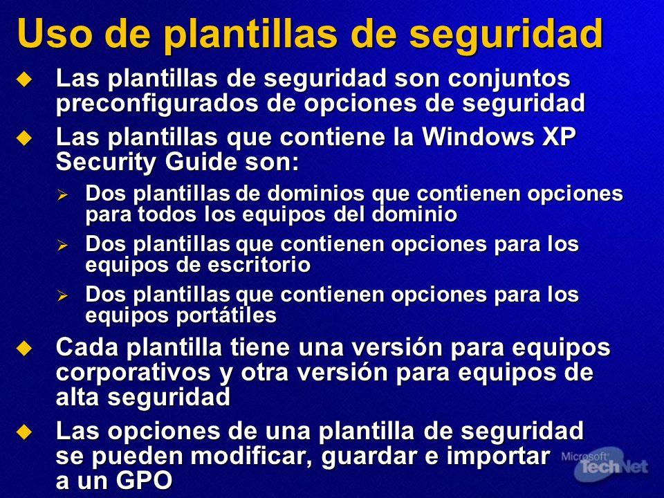 Uso de plantillas de seguridad Las plantillas de seguridad son conjuntos preconfigurados de opciones de seguridad Las plantillas de seguridad son conj