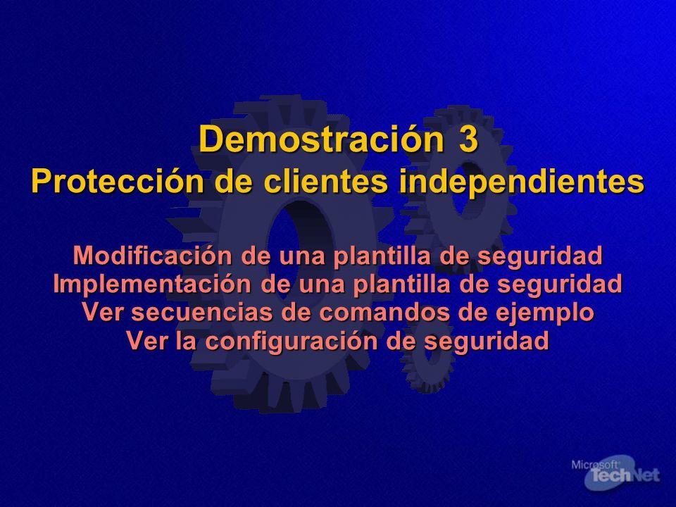 Demostración 3 Protección de clientes independientes Modificación de una plantilla de seguridad Implementación de una plantilla de seguridad Ver secue