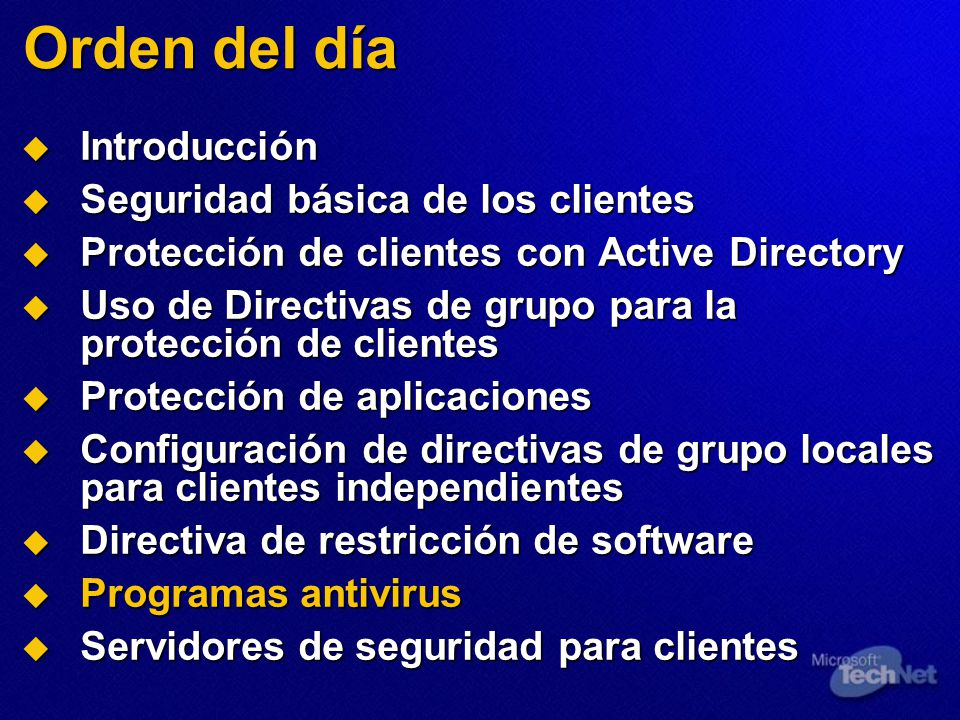 Orden del día Introducción Introducción Seguridad básica de los clientes Seguridad básica de los clientes Protección de clientes con Active Directory