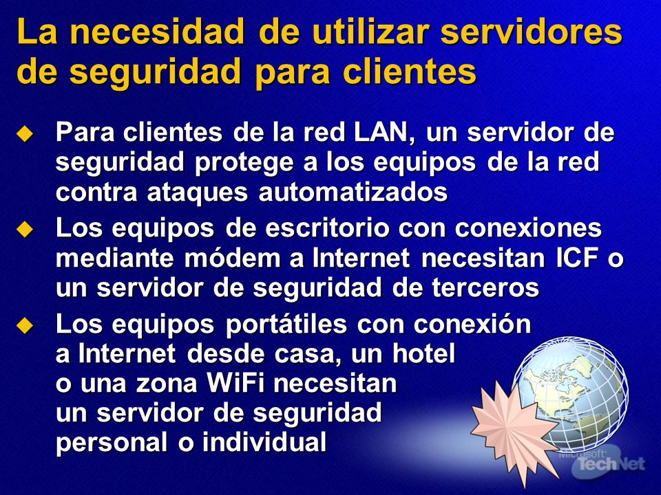 Para clientes de la red LAN, un servidor de seguridad protege a los equipos de la red contra ataques automatizados Para clientes de la red LAN, un ser