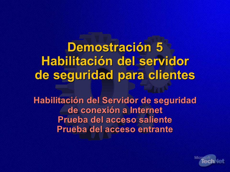 Demostración 5 Habilitación del servidor de seguridad para clientes Habilitación del Servidor de seguridad de conexión a Internet Prueba del acceso sa