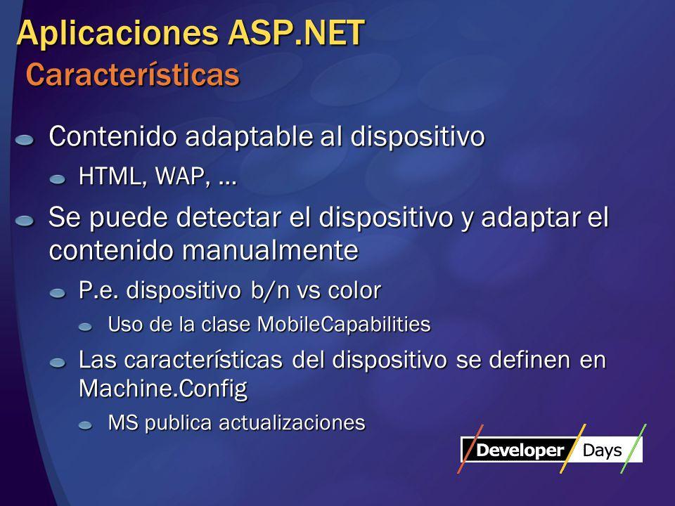 Aplicaciones ASP.NET Controles exclusivos ObjectList Permite enlazar objetos al control y los muestra en páginas PhoneCall Permite iniciar una llamada desde un link DeviceSpecific Permite mostrar un contenido dependiendo del dispositivo
