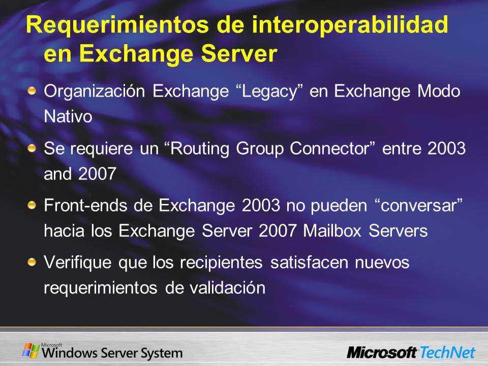 Requerimientos de interoperabilidad en Exchange Server Organización Exchange Legacy en Exchange Modo Nativo Se requiere un Routing Group Connector ent