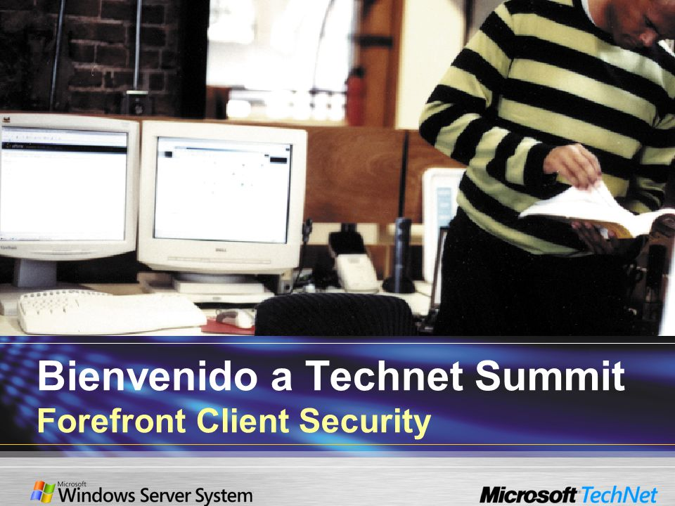 Bienvenido a Technet Summit Forefront Client Security