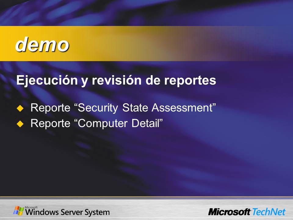 Ejecución y revisión de reportes Reporte Security State Assessment Reporte Computer Detail demo demo