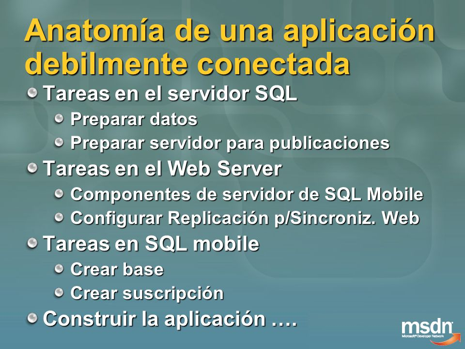 Anatomía de una aplicación debilmente conectada (cont.) Construir la aplicación File > New Project… Add Reference … Agregar conexión de datos Elegir datos a mostrar Código y cableado Testear..!!