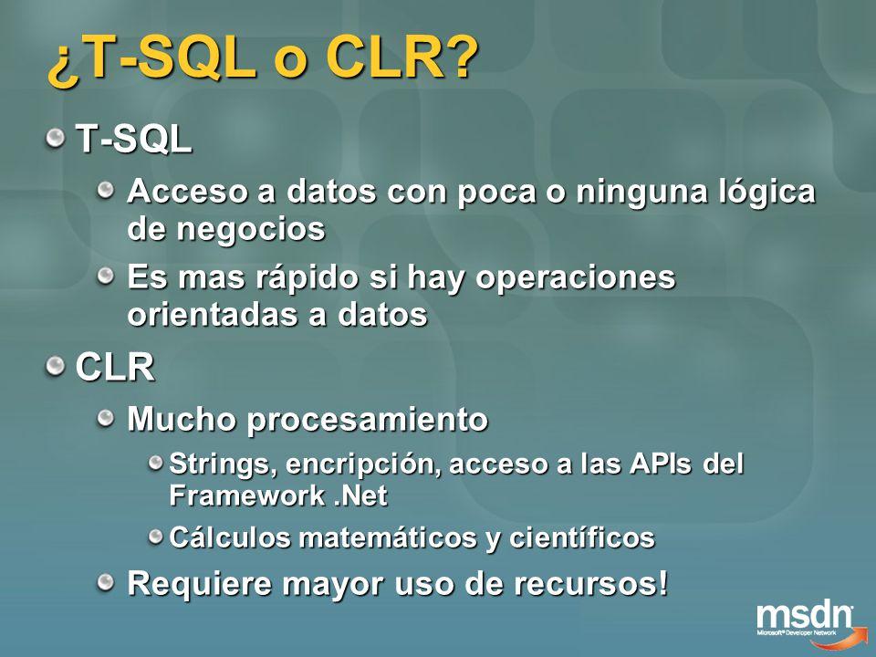 Resumen T-SQL está vigente y tiene mucha riqueza en las expresiones Decenas de nuevas funciones Nueva experiencia para el desarrollador CLR es una nueva posibilidad para ambientes específicos