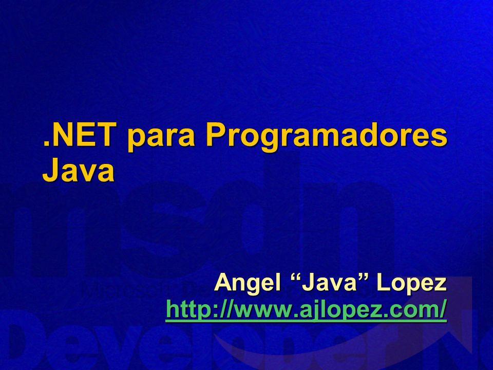 .NET para Programadores Java Angel Java Lopez http://www.ajlopez.com/