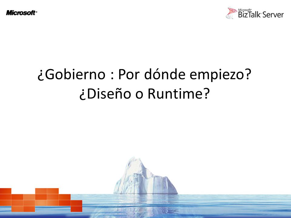 ¿Gobierno : Por dónde empiezo? ¿Diseño o Runtime?