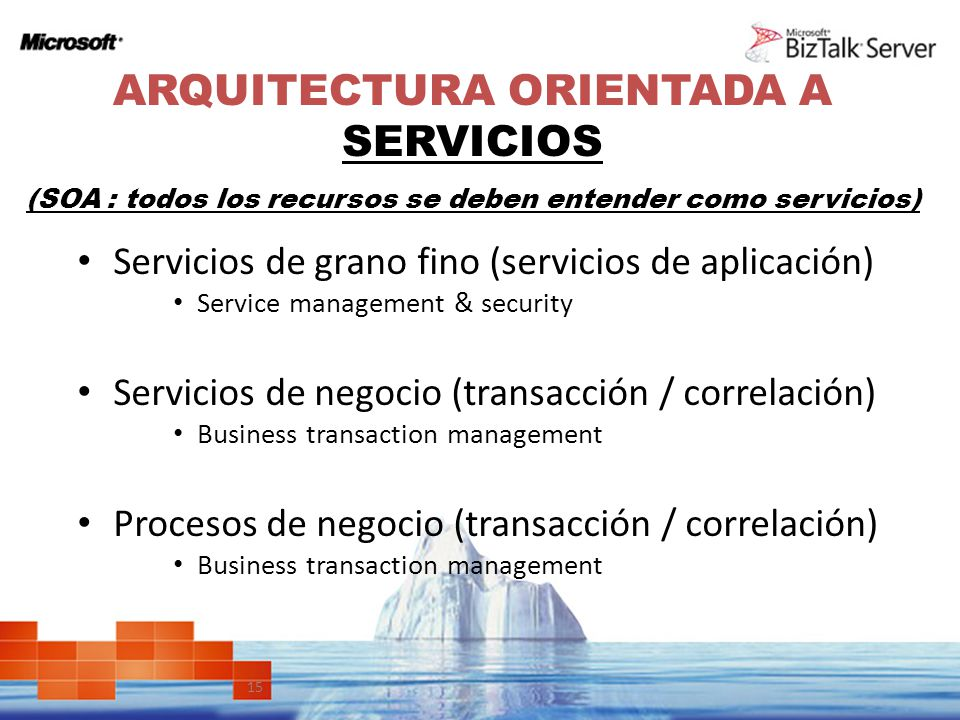 15 ARQUITECTURA ORIENTADA A SERVICIOS (SOA : todos los recursos se deben entender como servicios) Servicios de grano fino (servicios de aplicación) Se