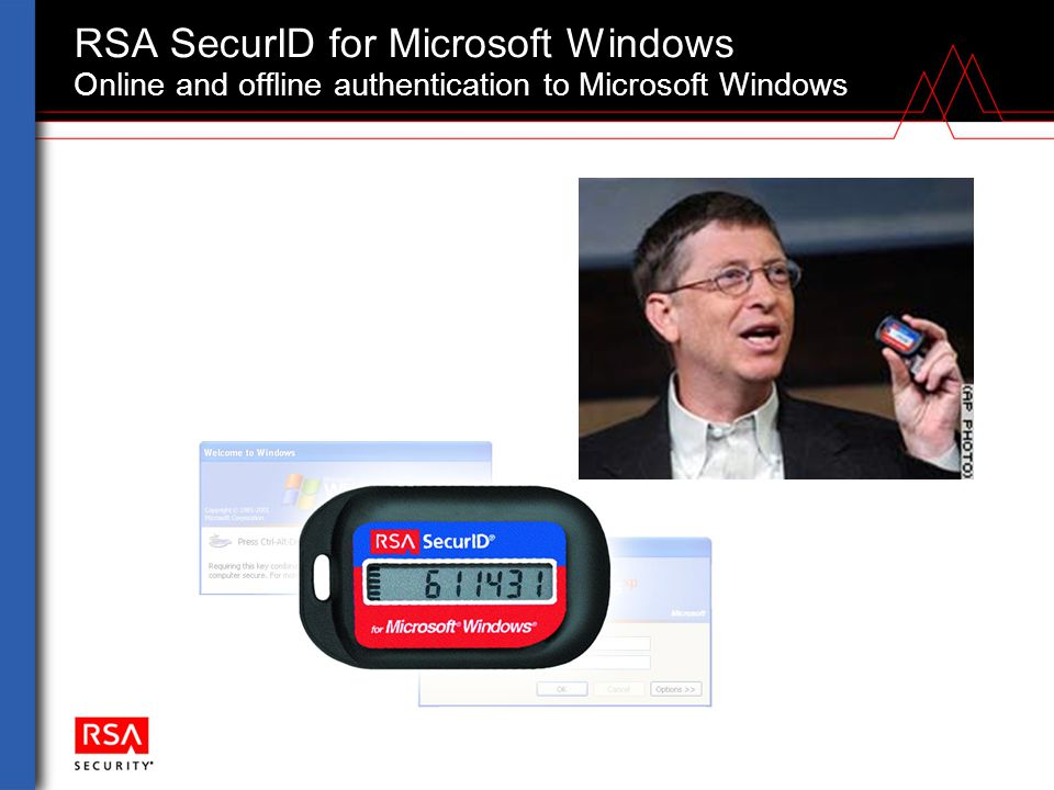 RSA SecurID for Microsoft Windows Online and offline authentication to Microsoft Windows