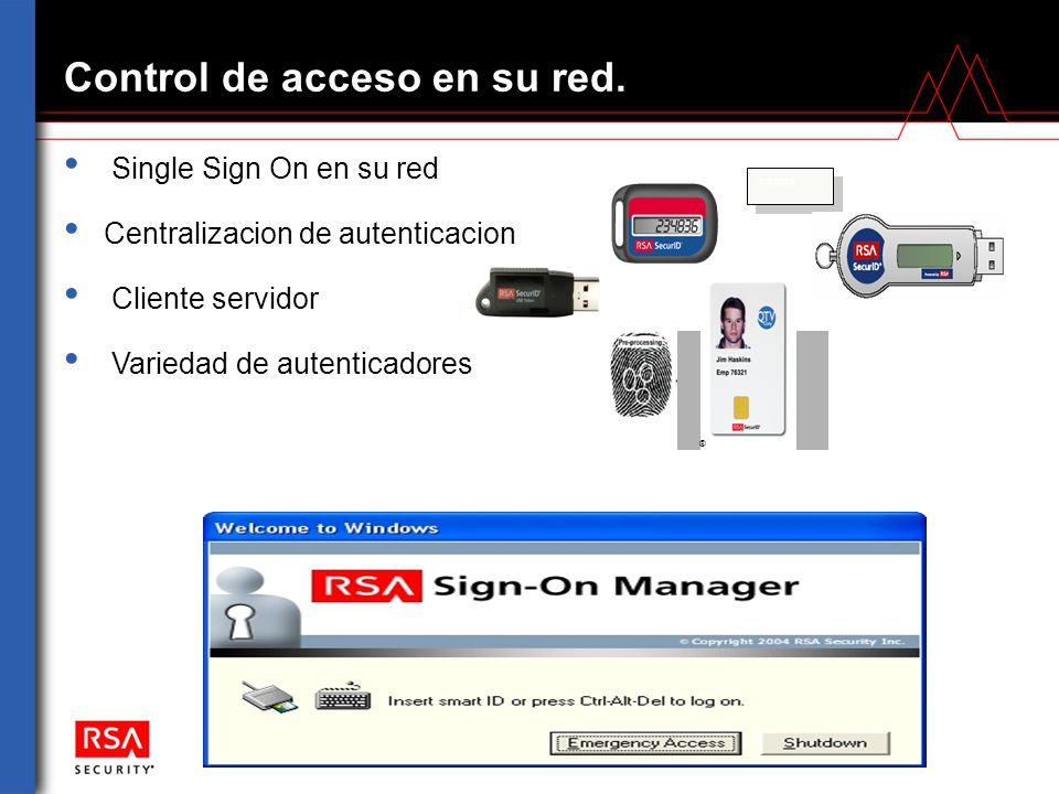 Control de acceso en su red. Single Sign On en su red Centralizacion de autenticacion Cliente servidor Variedad de autenticadores ***** ®