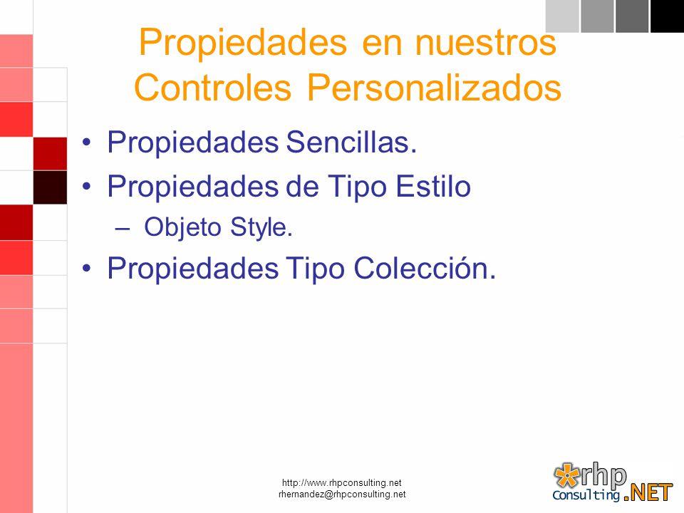 http://www.rhpconsulting.net rhernandez@rhpconsulting.net Propiedades en nuestros Controles Personalizados Propiedades Sencillas.