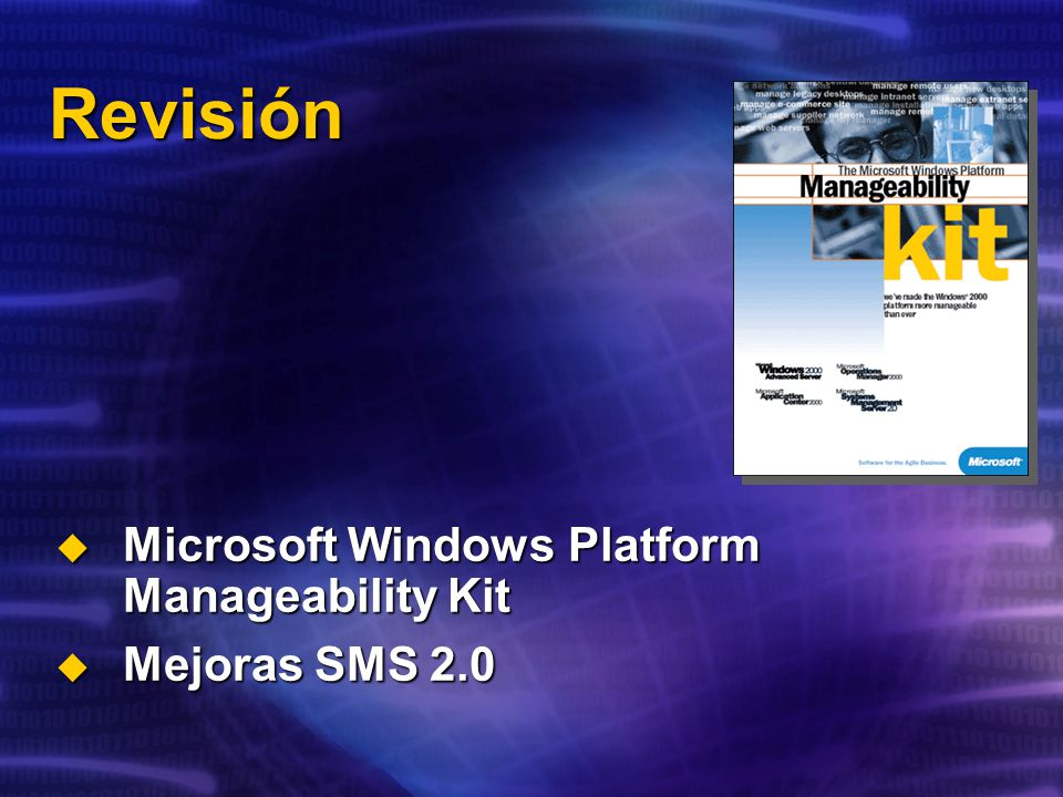 Revisión Microsoft Windows Platform Manageability Kit Microsoft Windows Platform Manageability Kit Mejoras SMS 2.0 Mejoras SMS 2.0