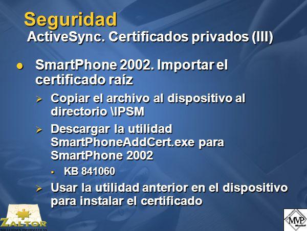 Seguridad ActiveSync. Certificados privados (III) SmartPhone 2002.