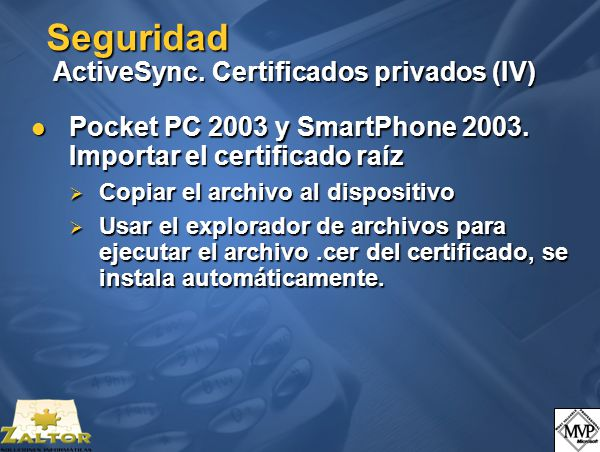 Seguridad ActiveSync. Certificados privados (IV) Pocket PC 2003 y SmartPhone 2003.