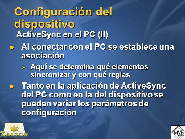 Configuración del dispositivo ActiveSync en el PC (II) Al conectar con el PC se establece una asociación Al conectar con el PC se establece una asociación Aquí se determina qué elementos sincronizar y con qué reglas Aquí se determina qué elementos sincronizar y con qué reglas Tanto en la aplicación de ActiveSync del PC como en la del dispositivo se pueden variar los parámetros de configuración Tanto en la aplicación de ActiveSync del PC como en la del dispositivo se pueden variar los parámetros de configuración