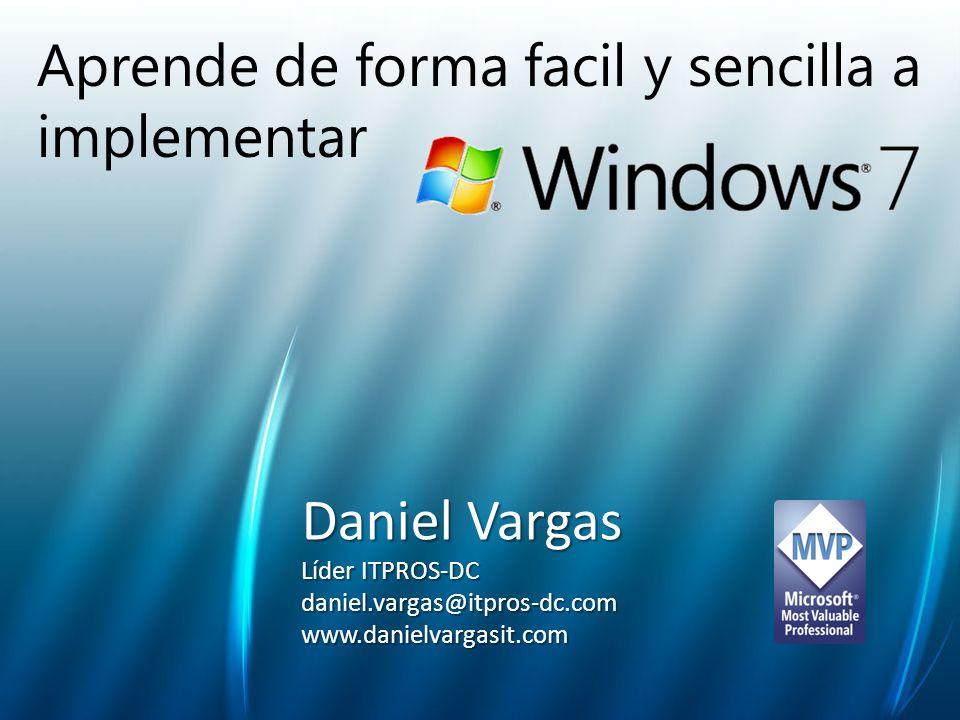 Aprende de forma facil y sencilla a implementar Daniel Vargas Líder ITPROS-DC daniel.vargas@itpros-dc.comwww.danielvargasit.com