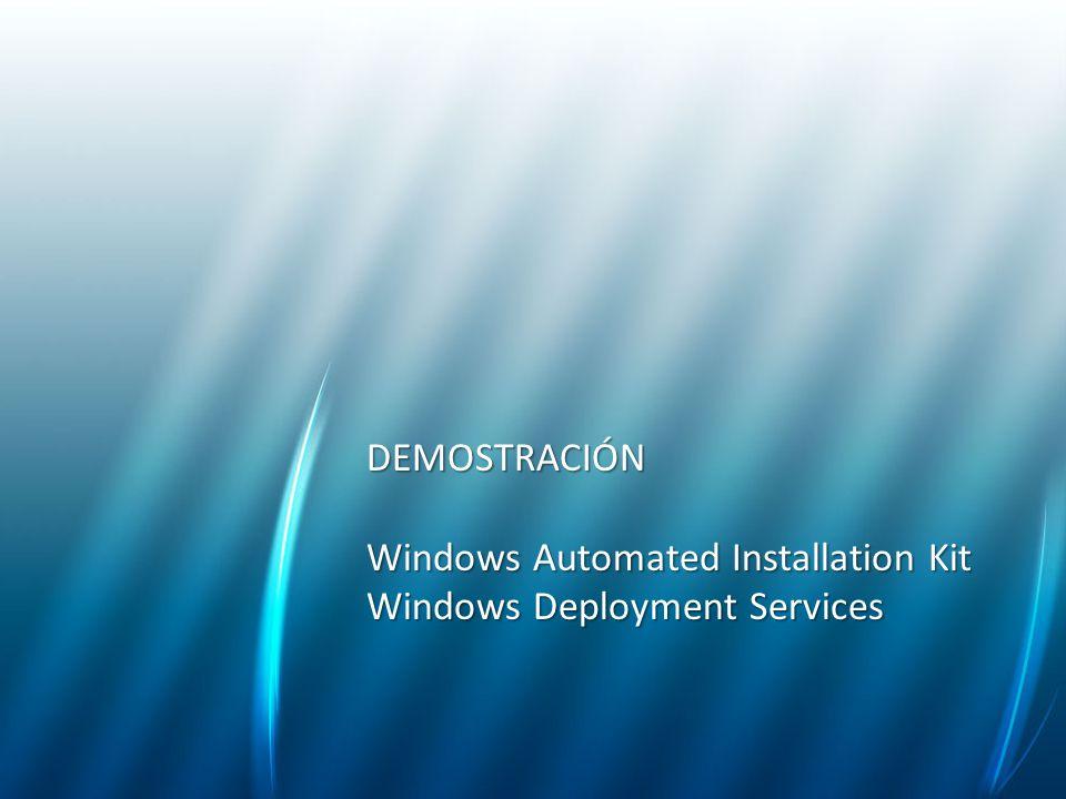 DEMOSTRACIÓN Windows Automated Installation Kit Windows Deployment Services