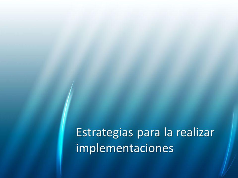 Estrategias para la realizar implementaciones
