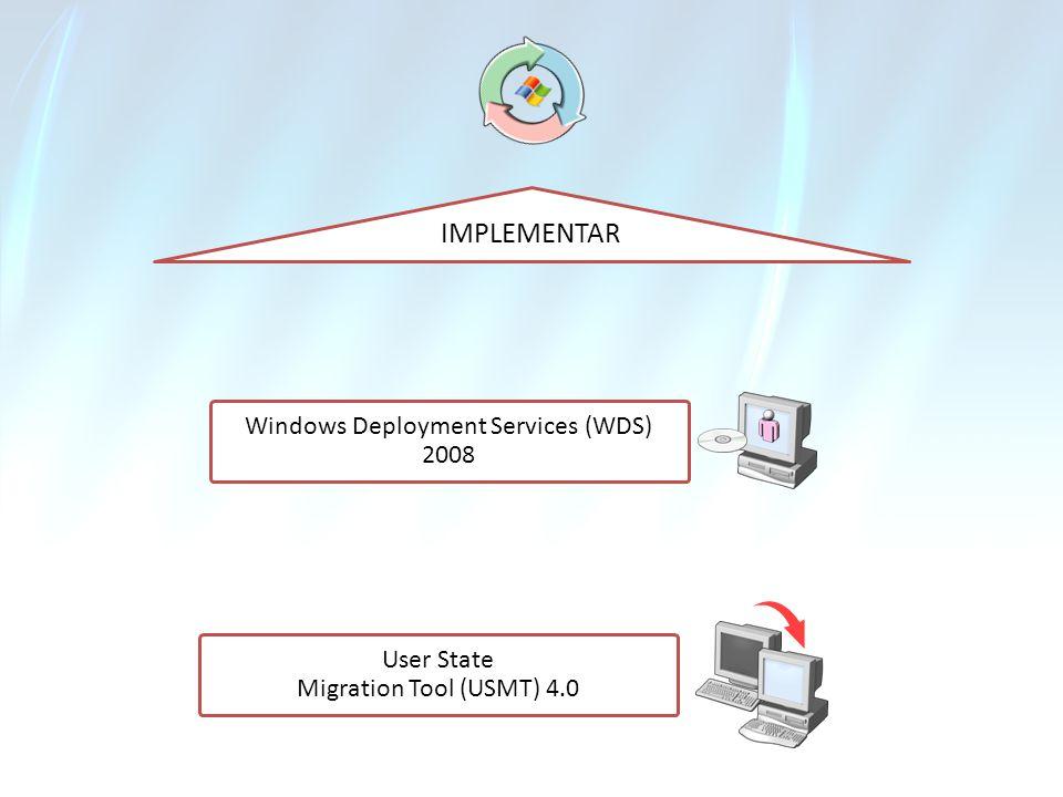IMPLEMENTAR Windows Deployment Services (WDS) 2008 User State Migration Tool (USMT) 4.0
