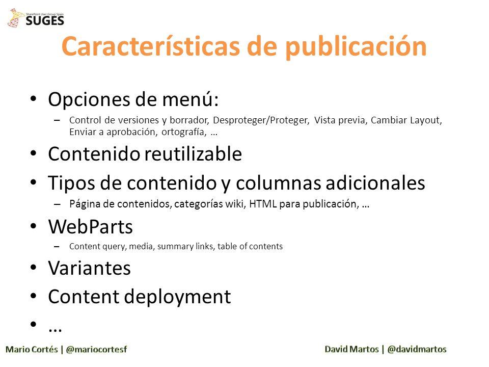 Características de publicación Opciones de menú: – Control de versiones y borrador, Desproteger/Proteger, Vista previa, Cambiar Layout, Enviar a aprob