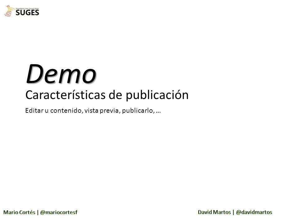 Características de publicación Demo Editar u contenido, vista previa, publicarlo, …