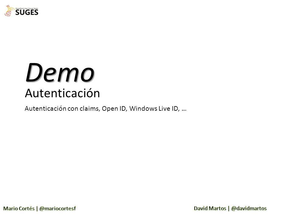 Autenticación Demo Autenticación con claims, Open ID, Windows Live ID, …