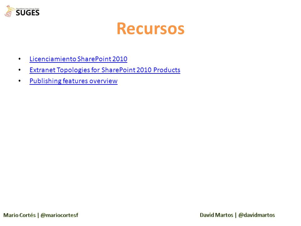 Recursos Licenciamiento SharePoint 2010 Extranet Topologies for SharePoint 2010 Products Publishing features overview