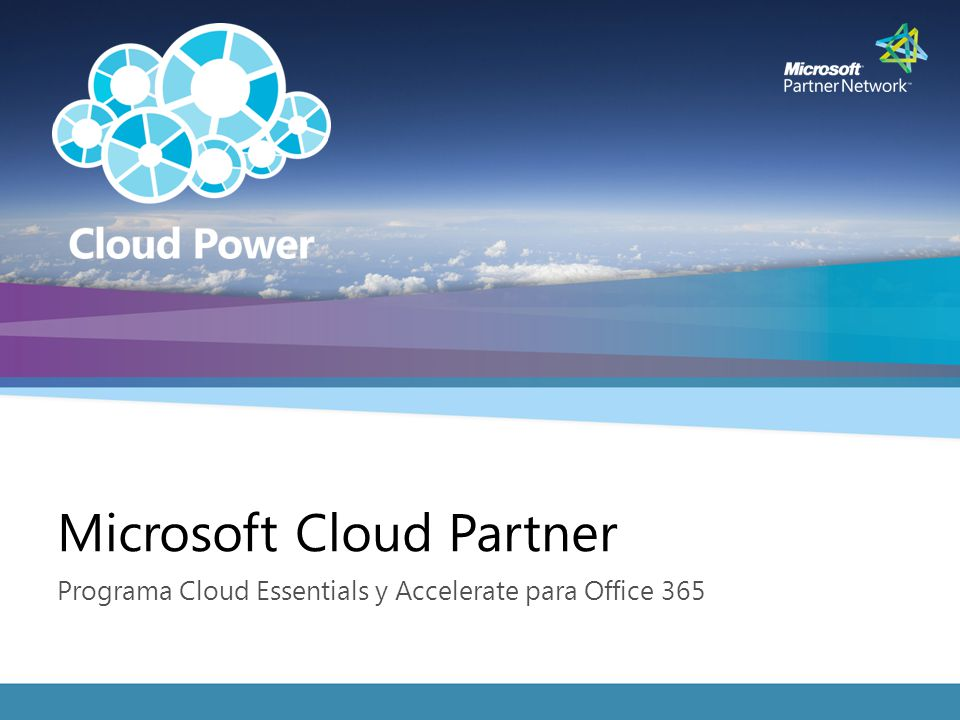 Microsoft Cloud Partner Programa Cloud Essentials y Accelerate para Office 365 Microsoft Cloud Partner