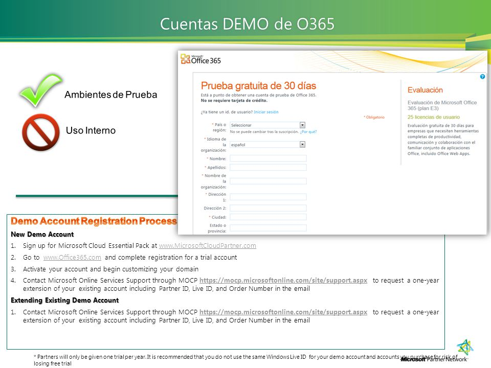 Cuentas DEMO de O365Cuentas DEMO de O365 * Partners will only be given one trial per year. It is recommended that you do not use the same Windows Live