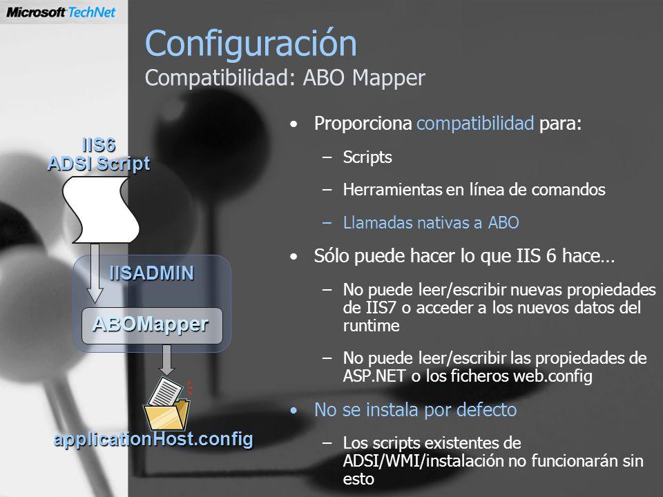 Configuración Compatibilidad: ABO Mapper Proporciona compatibilidad para: –Scripts –Herramientas en línea de comandos –Llamadas nativas a ABO Sólo pue