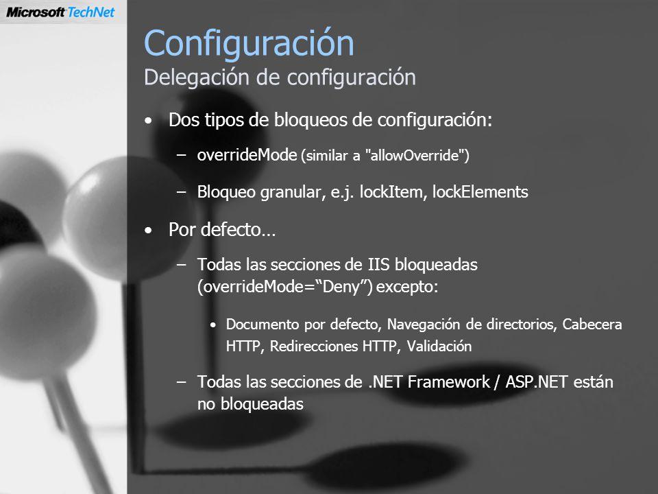 Configuración Delegación de configuración Dos tipos de bloqueos de configuración: –overrideMode (similar a