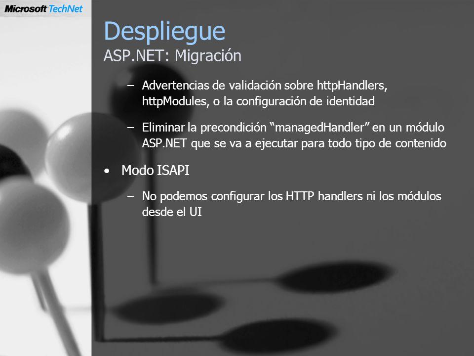 Despliegue ASP.NET: Migración –Advertencias de validación sobre httpHandlers, httpModules, o la configuración de identidad –Eliminar la precondición m