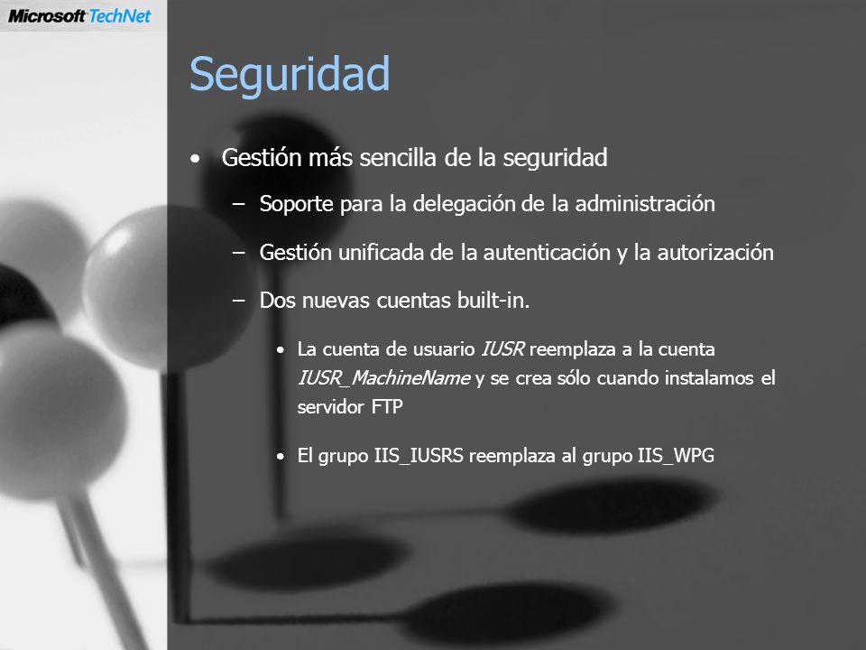 Seguridad Gestión más sencilla de la seguridad –Soporte para la delegación de la administración –Gestión unificada de la autenticación y la autorizaci