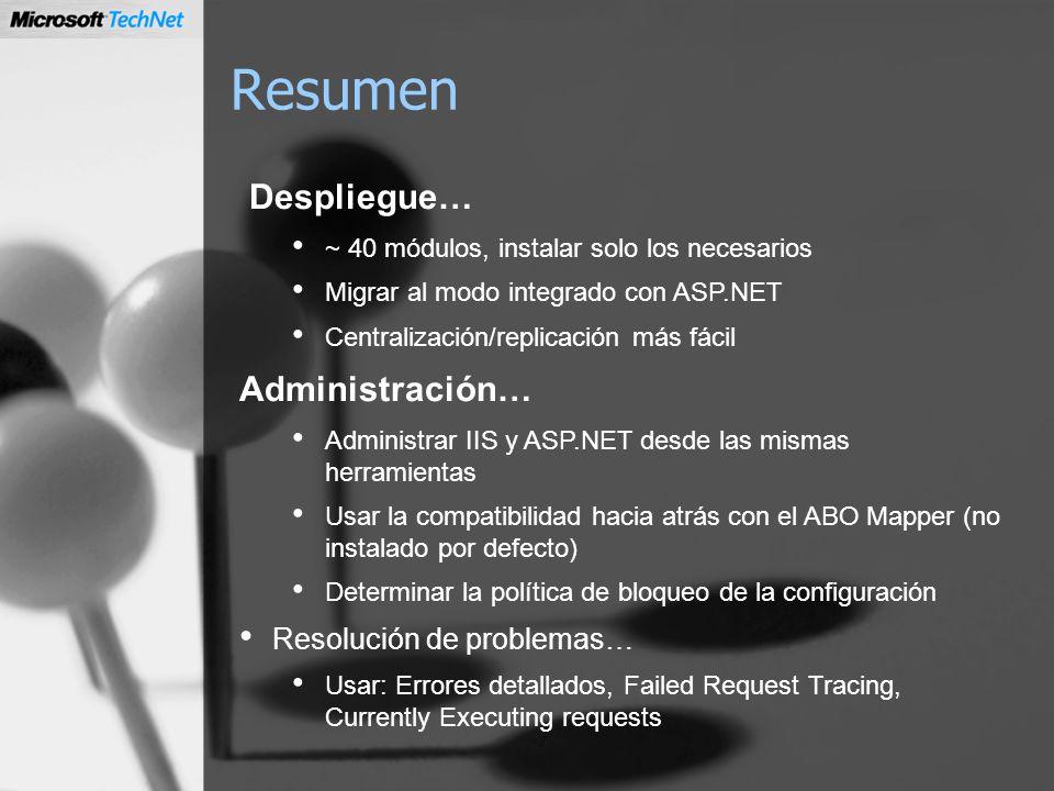 Resumen Despliegue… ~ 40 módulos, instalar solo los necesarios Migrar al modo integrado con ASP.NET Centralización/replicación más fácil Administració