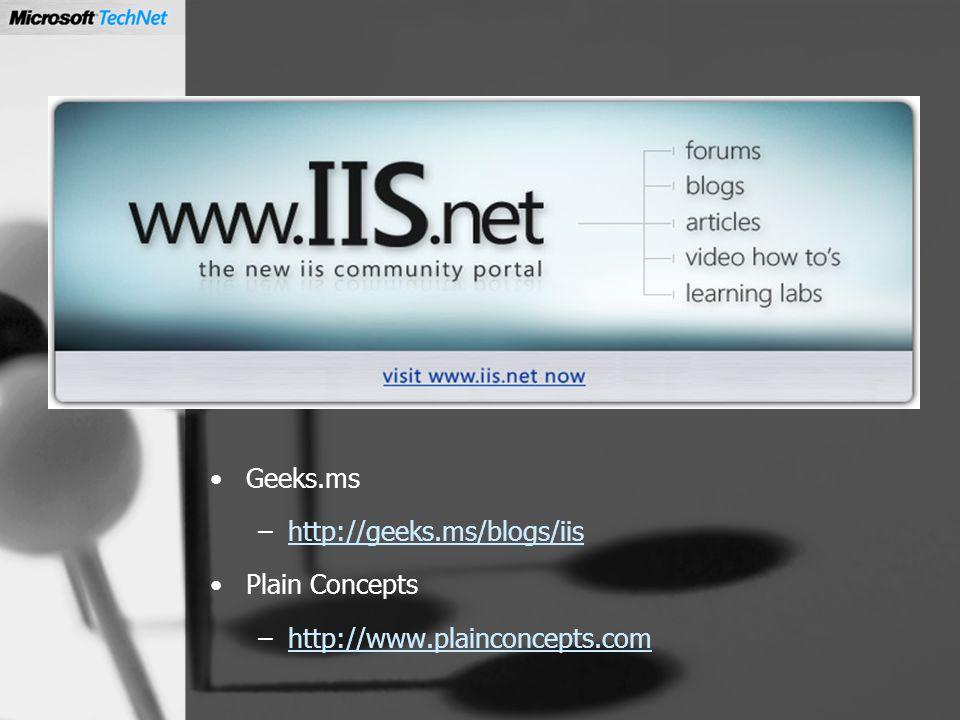 Geeks.ms –http://geeks.ms/blogs/iishttp://geeks.ms/blogs/iis Plain Concepts –http://www.plainconcepts.comhttp://www.plainconcepts.com