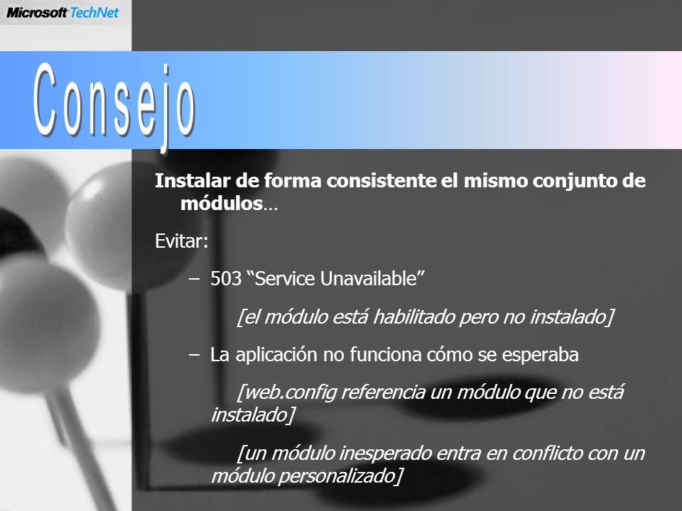 Instalar de forma consistente el mismo conjunto de módulos… Evitar: –503 Service Unavailable [el módulo está habilitado pero no instalado] –La aplicac