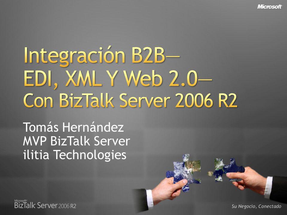 Su Negocio, Conectado Desafíos actuales de integración B2B Automatizar decisiones e incrementar la visibilidad en la cadena de suministro Resumen Mejorar la experiencia del usuario con WCF y Web 2.0 Llevar la herencia de EDI hacia el futuro