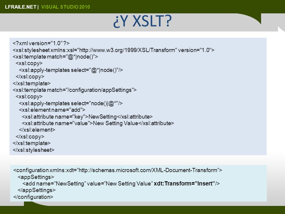 LFRAILE.NET | VISUAL STUDIO 2010 ¿Y XSLT? NewSetting New Setting Value