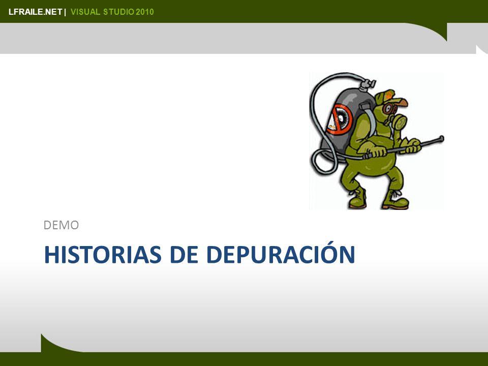 LFRAILE.NET | VISUAL STUDIO 2010 HISTORIAS DE DEPURACIÓN DEMO