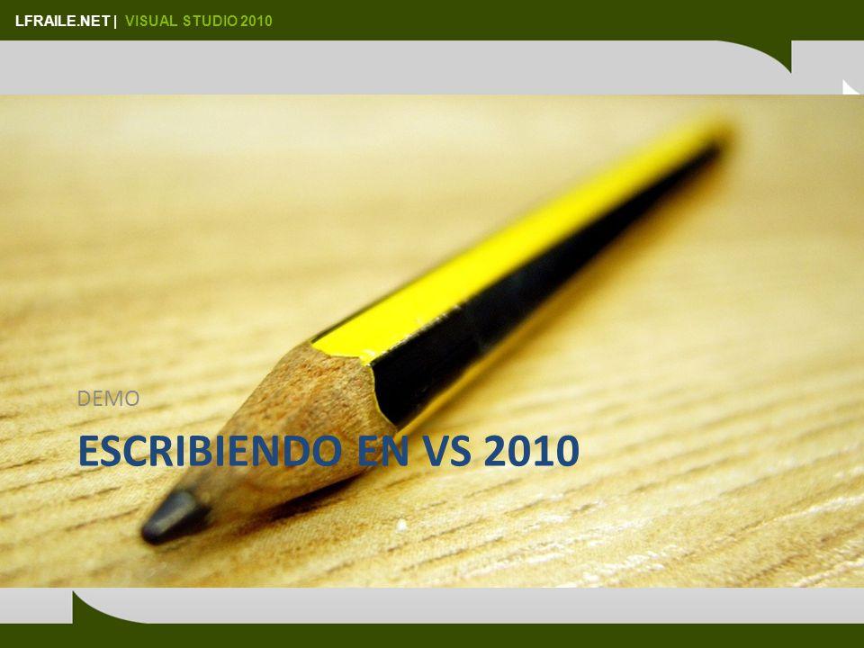 LFRAILE.NET | VISUAL STUDIO 2010 ESCRIBIENDO EN VS 2010 DEMO