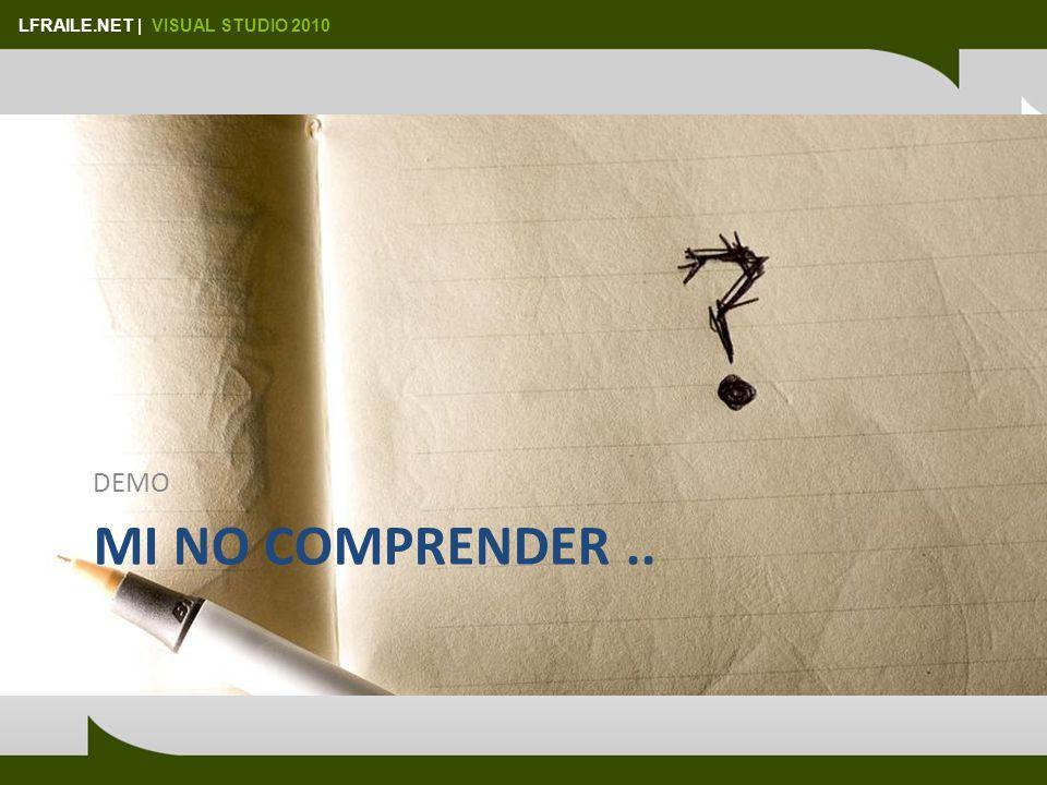 LFRAILE.NET | VISUAL STUDIO 2010 MI NO COMPRENDER.. DEMO