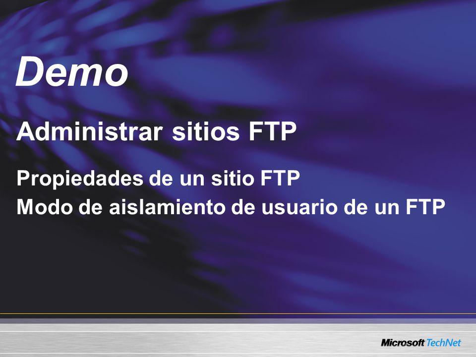 Administrar sitios FTP Propiedades de un sitio FTP Modo de aislamiento de usuario de un FTP Demo