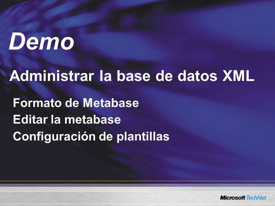 Administrar la base de datos XML Formato de Metabase Editar la metabase Configuración de plantillas Demo