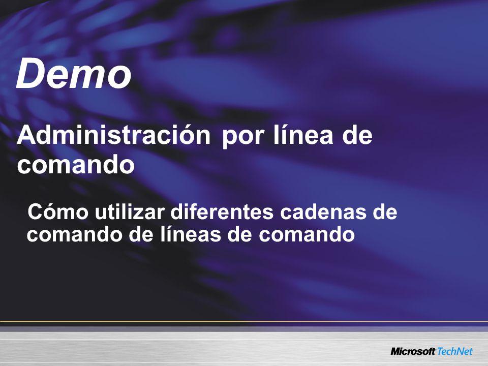 Administración por línea de comando Cómo utilizar diferentes cadenas de comando de líneas de comando Demo