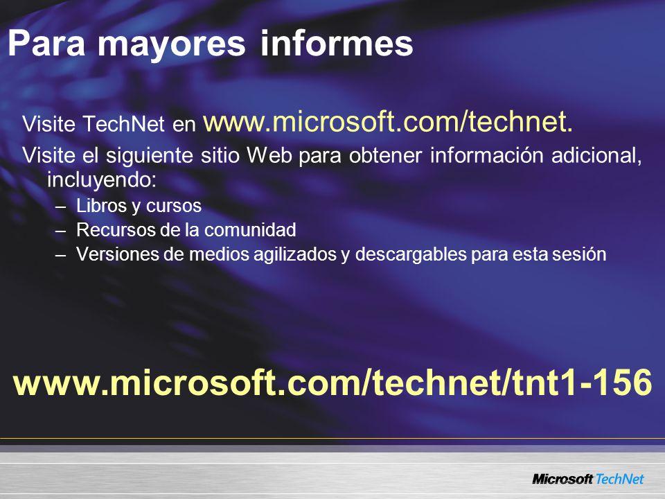 Para mayores informes www.microsoft.com/technet/tnt1-156 Visite TechNet en www.microsoft.com/technet. Visite el siguiente sitio Web para obtener infor