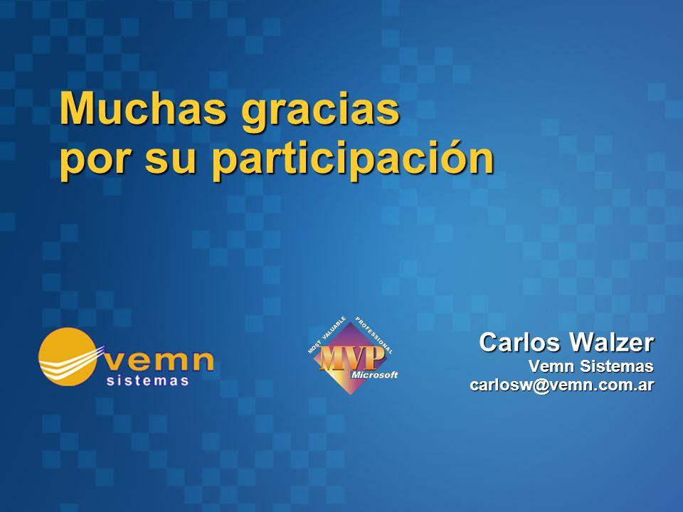 Carlos Walzer Vemn Sistemas carlosw@vemn.com.ar Muchas gracias por su participación